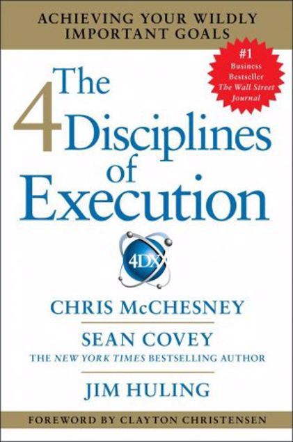 Picture of The 4 Disciplines Of Execution: Achieving Your Wildly Important Goals