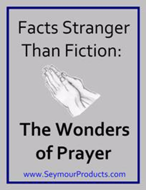 Picture of Facts Stranger Than Fiction The Wonders of Prayer