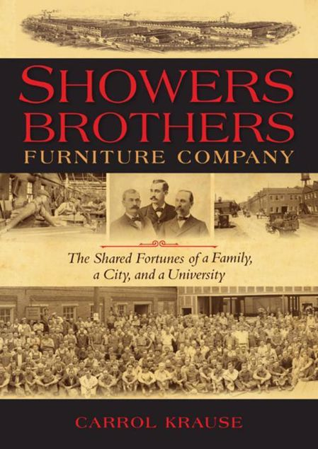 Picture of Showers Brothers Furniture Company: The Shared Fortunes of a Family, a City, and a University