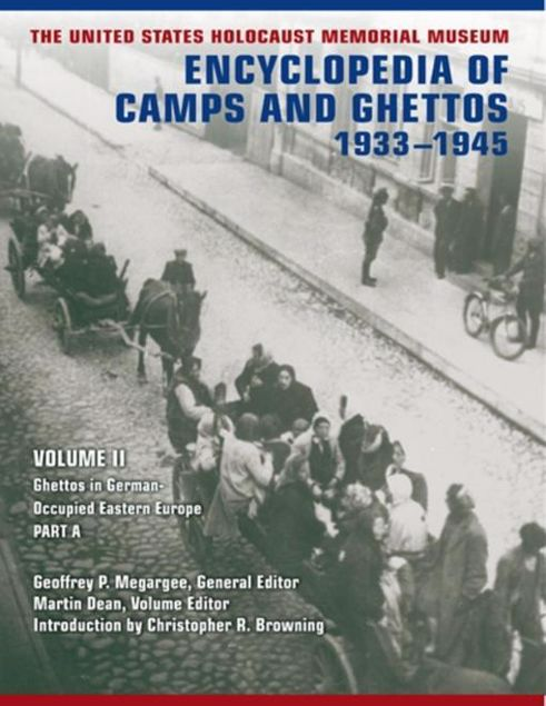 Picture of The United States Holocaust Memorial Museum Encyclopedia of Camps and Ghettos, 1933-1945: Ghettos in German-Occupied Eastern Europe