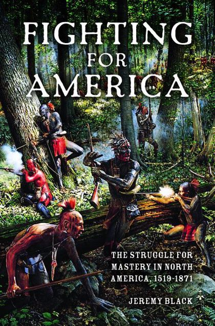 Picture of Fighting for America: The Struggle for Mastery in North America, 1519-1871