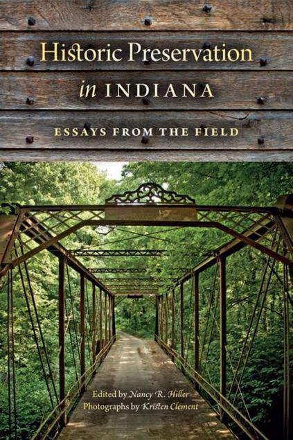 Picture of Historic Preservation in Indiana: Essays from the Field