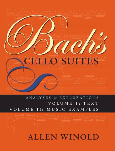 Picture of Bach's Cello Suites, Volumes 1 and 2: Analyses and Explorations