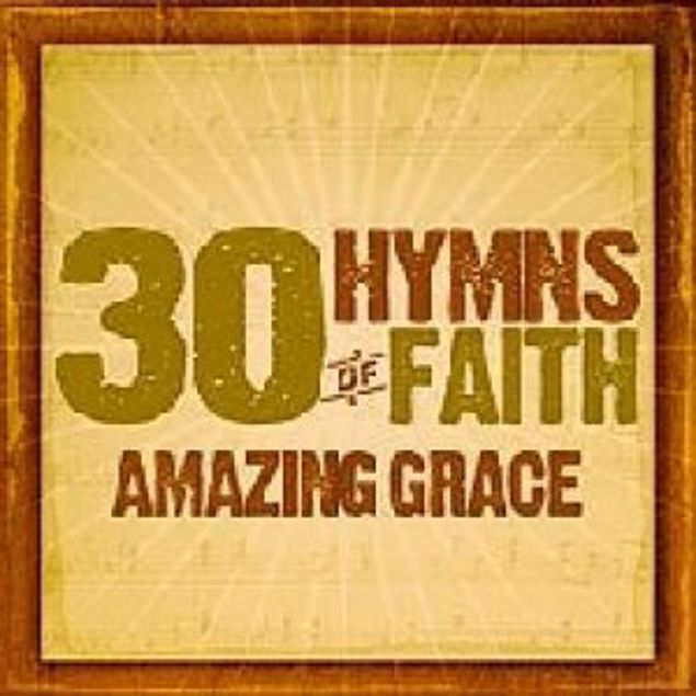 Picture of 30 Hymns Of Faith Amazing Grace