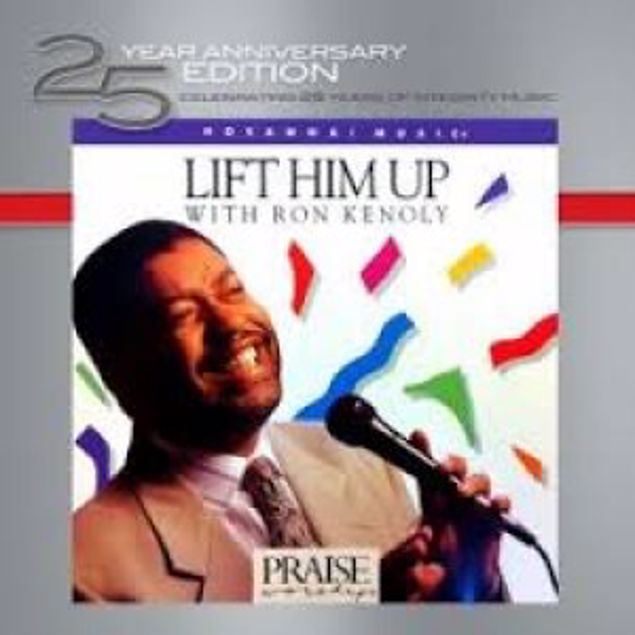 Picture of 25Th Anniversary Edition - Lift Him Up: Ron Kenoly