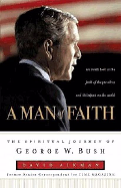 Picture of A Man Of Faith-George W. Bush