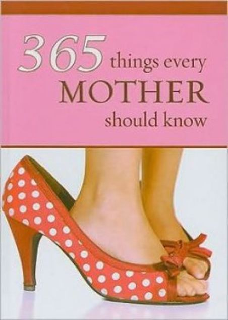 Picture of 365 Things Every Mother Should Know