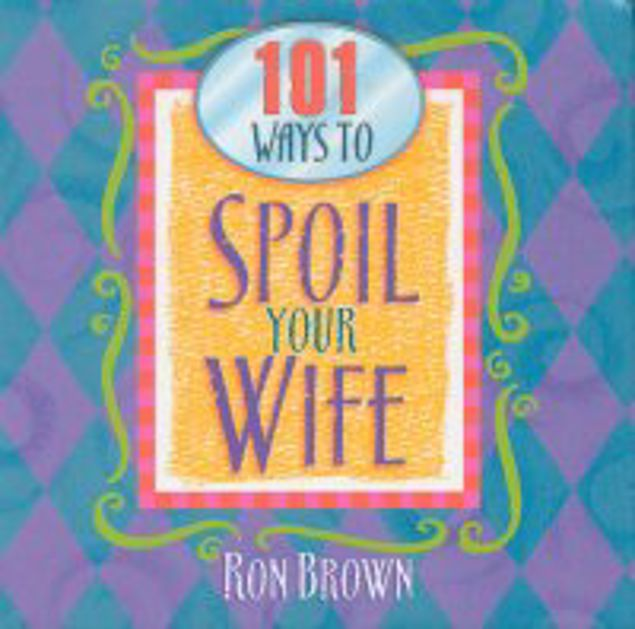 Picture of 101 Ways To Spoil Your Wife