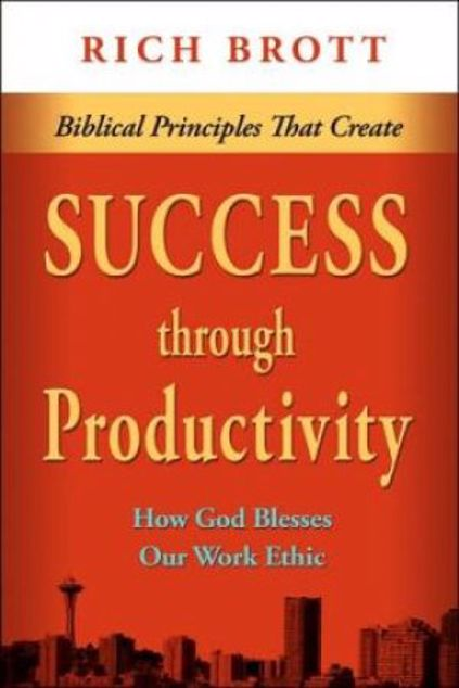 Picture of Biblical Principles That Create Success Through Productivity