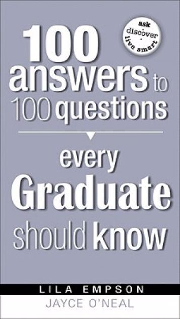 Picture of 100 Answers To 100 Questions Every Graduate Should Know