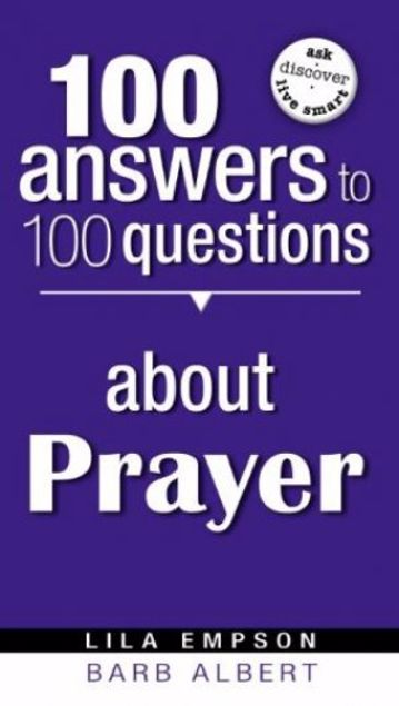 Picture of 100 Answers To 100 Questions About Prayer