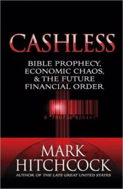 Picture of Cashless: Bible Prophecy, Economic Chaos And The Future Financial Order