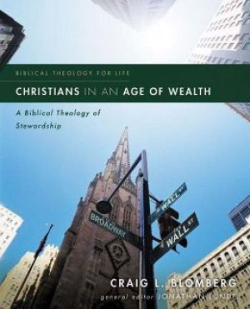 Picture of Christians In An Age Of Wealth: A Biblical Theology Of Stewardship