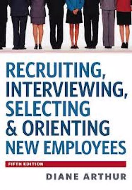 Picture of Recruiting, Interviewing, Selecting & Orienting New Employees (Recruiting, Interviewing, Selecting And Orienting New Employees)