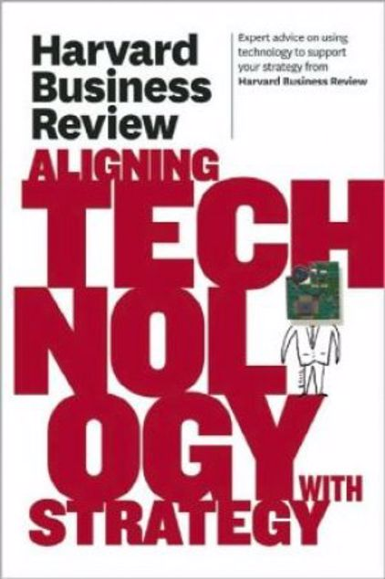 Picture of Harvard Business Review On Aligning Technology