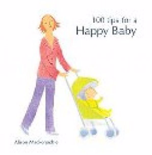 Picture of 100 Tips For A Happy Baby