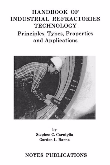 Picture of Handbook of Industrial Refractories Technology: Principles, Types, Properties and Applications