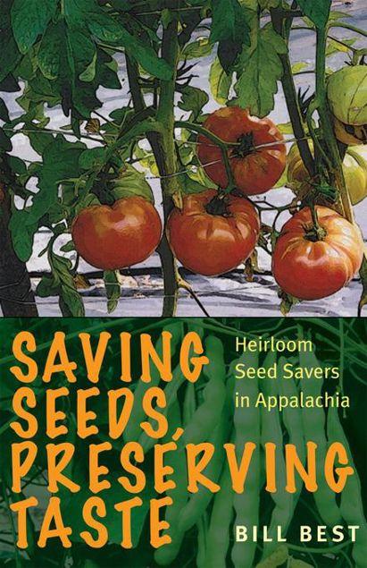 Picture of Saving Seeds, Preserving Taste: Heirloom Seed Savers in Appalachia