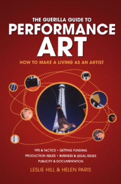 Picture of Guerilla Guide to Performance Art: How to Make a Living as an Artist