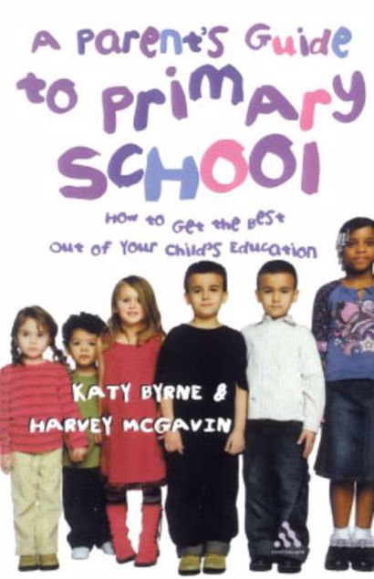 Picture of A Parent's Guide to Primary School: How to Get the Best Out of Your Child's Education