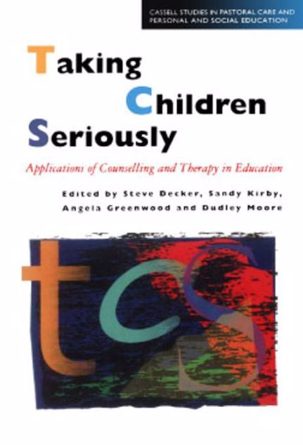 Picture of Taking Children Seriously: Applications of Counselling and Therapy in Education