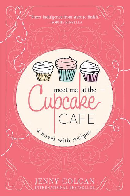 Picture of Meet Me at the Cupcake Cafe: A Novel with Recipes