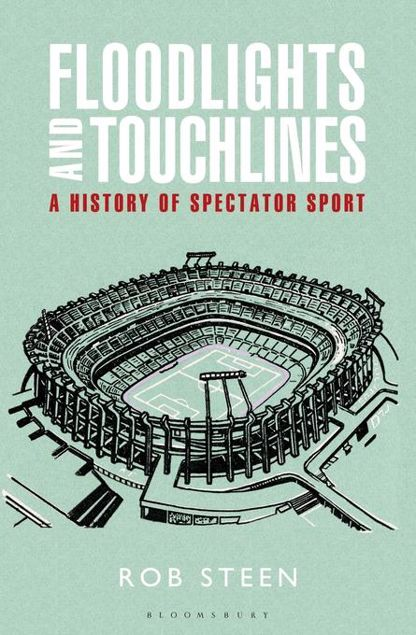 Picture of Floodlights and Touchlines: A History of Spectator Sport
