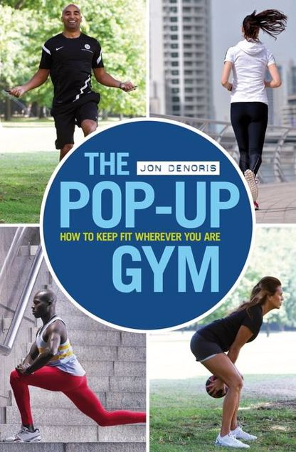 Picture of The Pop-Up Gym: How to Keep Fit Wherever You Are