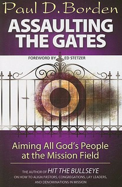 Picture of Assaulting the Gates: Aiming All God's People at the Mission Field