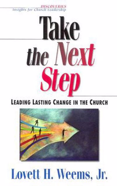 Picture of Take the Next Step: Leading Lasting Change in the Church