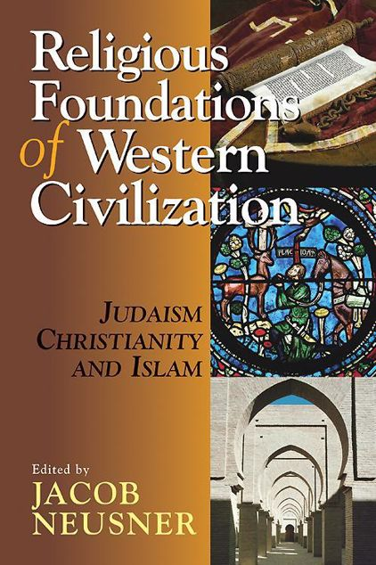 Picture of Religious Foundations of Western Civilization: Judaism, Christianity, and Islam