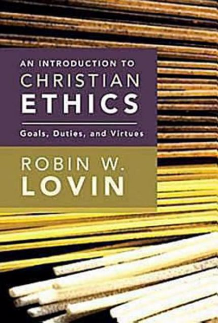 Picture of An Introduction to Christian Ethics: Goals, Duties, and Virtues