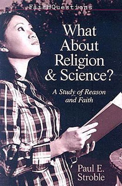 Picture of FaithQuestions - What About Religion and Science?: A Study of Reason and Faith