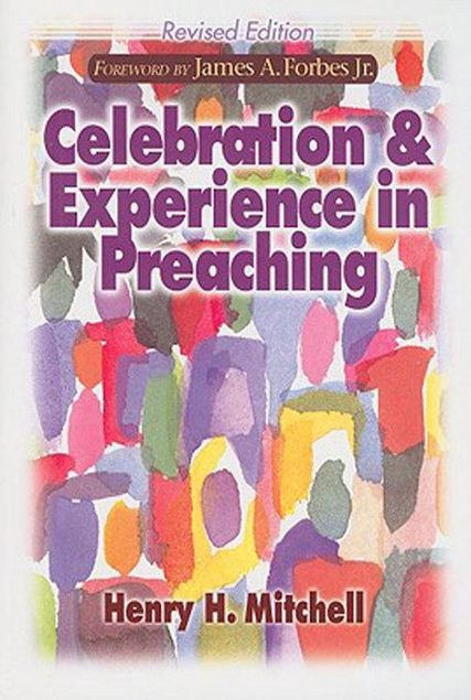 Picture of Celebration and Experience in Preaching: Revised Edition