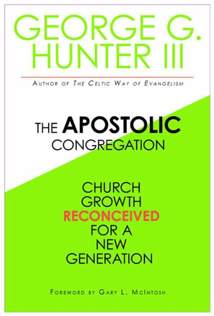 Picture of The Apostolic Congregation: Church Growth Reconceived for a New Generation