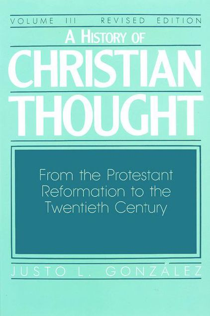 Picture of A History of Christian Thought Volume 3: From the Protestant Reformation to the 20th Century