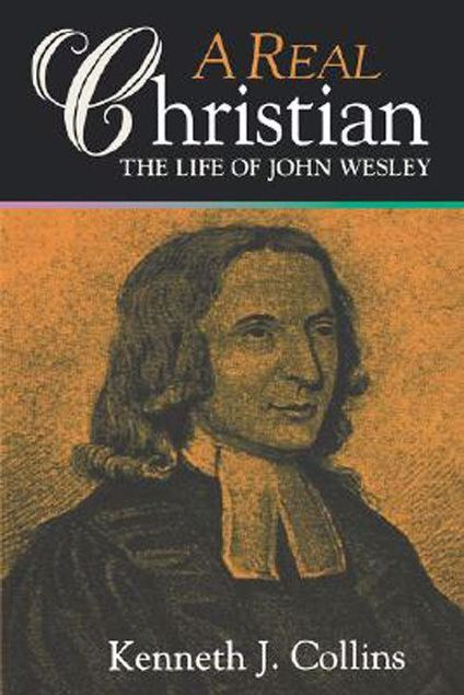 Picture of A Real Christian: The Life of John Wesley