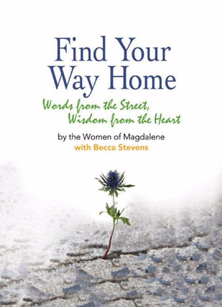 Picture of Find Your Way Home: Words from the Street, Wisdom from the Heart