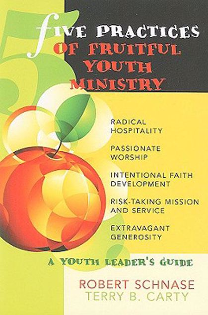 Picture of Five Practices of Fruitful Youth Ministry: A Youth Leader's Guide