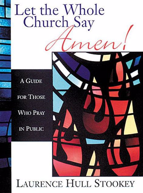Picture of Let the Whole Church Say Amen!: A Guide for Those Who Pray in Public