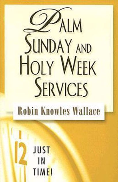 Picture of Just in Time! Palm Sunday and Holy Week Services