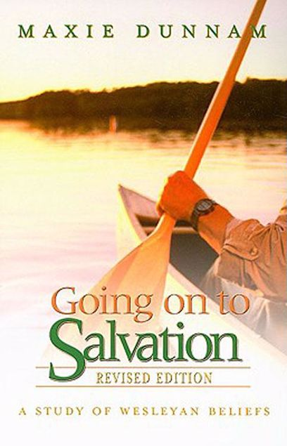 Picture of Going on to Salvation, Revised Edition: A Study of Wesleyan Beliefs