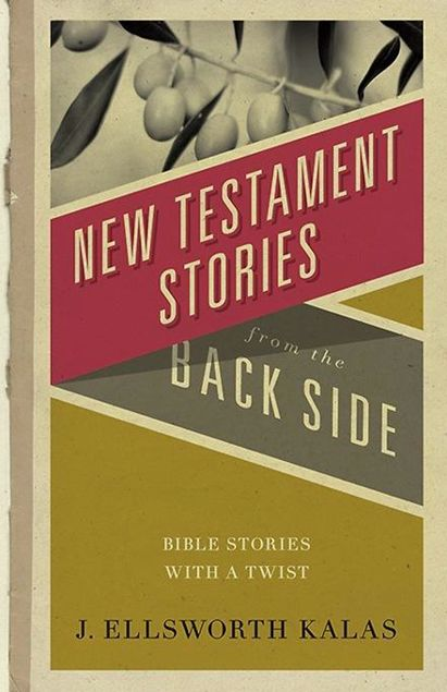 Picture of New Testament Stories from the Back Side: Bible Stories with a Twist