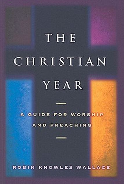 Picture of The Christian Year: A Guide for Worship and Preaching