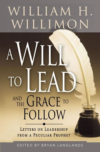 Picture of A Will to Lead and the Grace to Follow: Letters on Leadership from a Peculiar Prophet