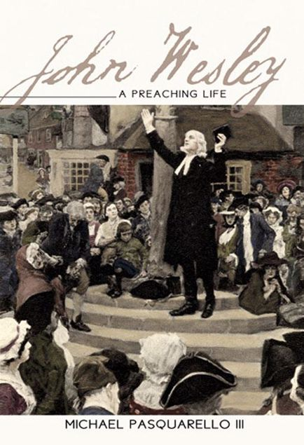 Picture of John Wesley: A Preaching Life