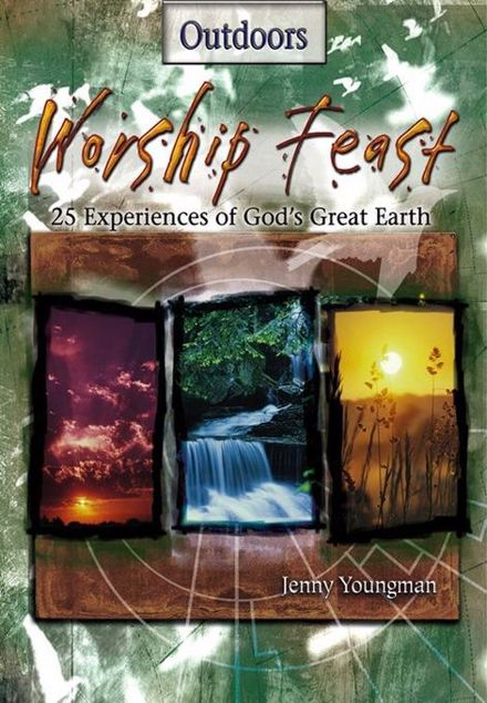 Picture of Worship Feast: Outdoors: 25 Experiences of God's Great Earth