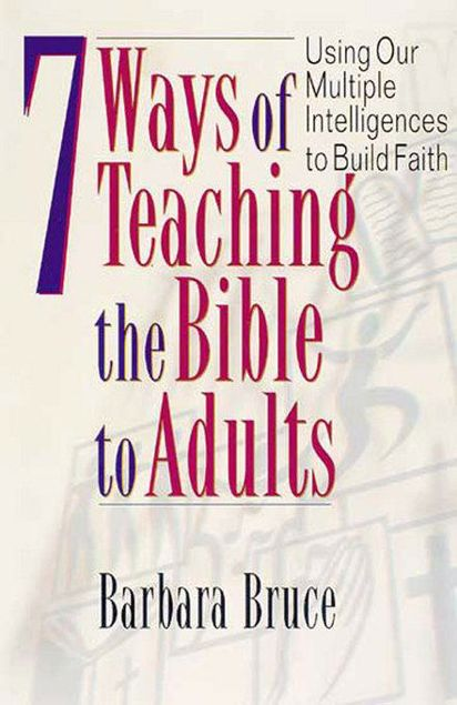 Picture of 7 Ways of Teaching the Bible to Adults: Using Our Multiple Intelligences to Build Faith
