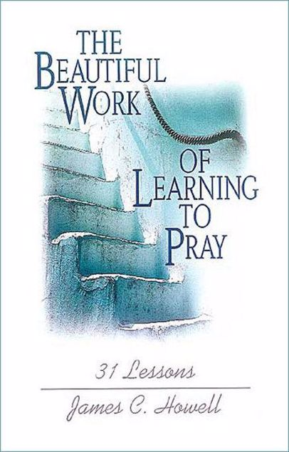 Picture of The Beautiful Work of Learning to Pray: 31 Lessons