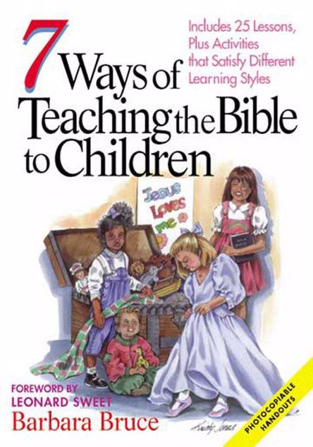 Picture of 7 Ways of Teaching the Bible to Children: Includes 25 Lessons, Plus Activities That Satisfy Different Learning Styles